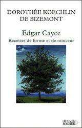 Dernières parutions dans Équilibre, Edgar Cayce : Recettes de forme et de minceur. 40 lectures sur l'obésité