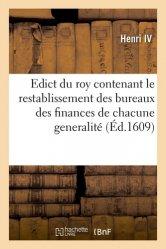 Dernières parutions dans Sciences sociales, Edict du roy contenant le restablissement des bureaux des finances de chacune généralité de ce royaume