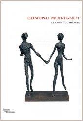 Dernières parutions sur Sculpteurs, Edmond Moirignot. Le chant du bronze