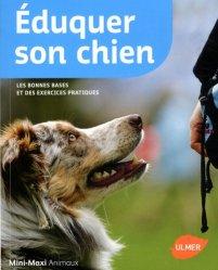 Dernières parutions sur Comportement, dressage et soins du chien, Eduquer son chien