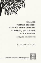 Dernières parutions sur Droit international privé, Egalité femmes-hommes dans le droit familial au Maroc, en Algérie et en Tunisie. Lexique et discours