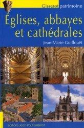 Dernières parutions dans Gisserot patrimoine, Eglises, abbayes et cathédrales