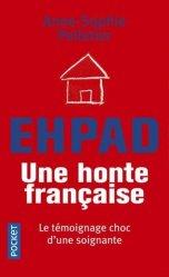 Dernières parutions sur Gérontologie, EHPAD, une honte française
