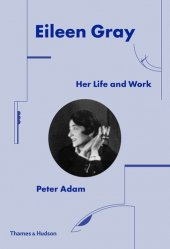 Dernières parutions sur Architectes, Eileen Gray: Her life and work. 2nd edition