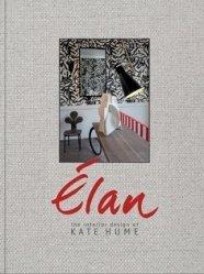 Dernières parutions sur Design - Mobilier, Elan: The Interior Design of Kate Hume