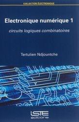 Dernières parutions sur Cours d'électronique, Electronique numérique 1