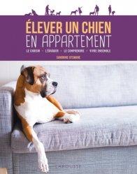Dernières parutions dans Pratique, Élever un chien en appartement