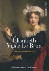 Dernières parutions dans Hors série Découvertes Gallimard, Elisabeth Vigée Le Brun