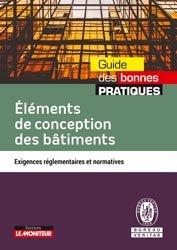 Dernières parutions sur Normes du bâtiment, Eléments de conception des bâtiments