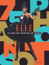 Dernières parutions sur Histoire de la mode, Elle - 75 ans de photos de mode