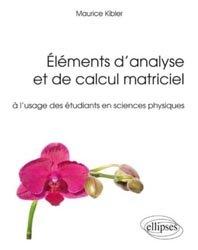 Souvent acheté avec Anatomie clinique Tome 3, le Éléments d'analyse et de calcul matriciel à l'usage des étudiants en sciences physiques