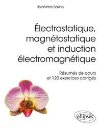 Souvent acheté avec Anatomie et physiologie, le Electrostatique, magnétostatique et induction électromagnétique