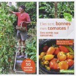 Dernières parutions sur Potager bio, Elles sont bonnes mes tomates !
