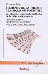 Dernières parutions sur Histoire des maths, Eléments de la théorie classique du potentiel; Les étapes et les aspects multiples de la théorie du potentiel. Vie et oeuvre de Marcel Brelot (1903-1987)