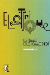 Dernières parutions sur Electricité - Electrotechnique, Electriques : les femmes et les hommes d'EDF
