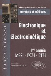 Dernières parutions dans Taupe-niveau, Électronique et électrocinétique 1ère année MPSI PCSI PTSI