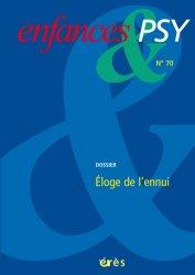 Dernières parutions dans Enfances & PSY, Éloge de l'ennui