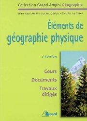 Souvent acheté avec Les milieux physiques continentaux, le Eléments de géographie physique