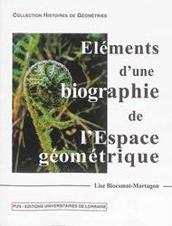 Dernières parutions sur Mathématiques fondamentales, Eléments d'une biographie de l'espace géometrique