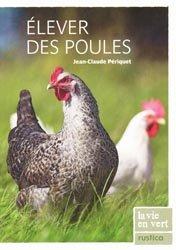 Dernières parutions dans La vie en vert, Élever des poules