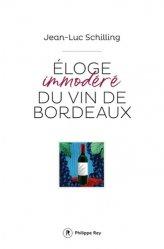 Dernières parutions sur Crus et vignobles, Eloge immodéré du vin de Bordeaux