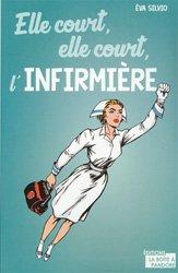 Dernières parutions sur Vie de l'infirmière, Elle court, elle court l'infirmière