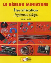 Dernières parutions dans Le réseau miniature, Electrification. Connaissances de base et applications pratiques