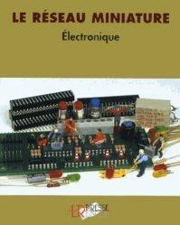 Dernières parutions dans Le réseau miniature, Electronique
