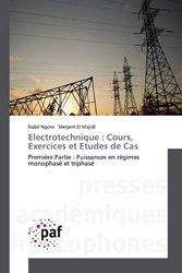 Dernières parutions sur Electricité - Electrotechnique, Electrotechnique : Cours, Exercices et Etudes de Cas