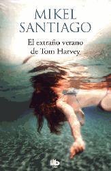 Dernières parutions sur Policier et thriller, EL EXTRANO VERANO DE TOM HARVEY
