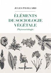 Dernières parutions sur Végétaux - Jardins, Eléments de sociologie végétale (phytosociologie)