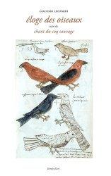 Dernières parutions dans Livrets d'art, Eloge des oiseaux suivi de Chant du coq sauvage