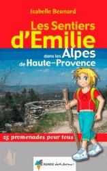 Souvent acheté avec Les Sentiers d'Emilie dans les Hautes-Alpes - Volume 1, le Emilie dans les Alpes-de-Haute-Provence