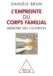 Dernières parutions dans Psychologie, Empreintes du corps familial