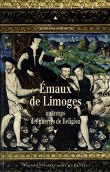 Dernières parutions dans Histoire et Patrimoine en Touraine, Émaux de Limoges au temps des guerres de Religion