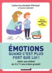 Souvent acheté avec J'aide mon enfant hypersensible à s'épanouir, le Emotions : quand c'est plus fort que lui !