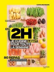 Dernières parutions sur Cuisine légère, En 2h je cuisine light pour toute la semaine. 80 menus faits maison, sans gâchis et avec des produits de saison