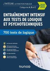 Dernières parutions sur Concours administratifs, Entraînement intensif aux tests de logique et psychotechniques. 700 tests de logique, catégories A, B, C, Edition 2020-2021