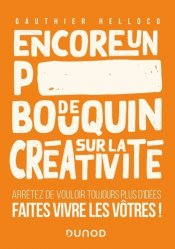 Dernières parutions sur Réussite personnelle, Encore un p***** de bouquin sur la créativité. Arrêtez de vouloir toujours plus d'idées, faites vivre les vôtres !