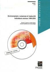 Dernières parutions dans INSEE résultats, Environnement, nuisances et insécurité. Indicateurs sociaux 1996-2004, avec 1 CD-ROM
