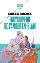 Dernières parutions dans Petite Bibliothèque Payot, Encyclopédie de l'amour en islam