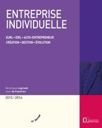 Dernières parutions dans Encyclopédie Delmas, Entreprise individuelle. EURL, EIRL, auto-entrepreneur, création, gestion, évolution, 13e édition 2015-2016