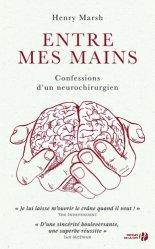 Dernières parutions sur Neurochirurgie, Entre mes mains : confessions d'un neurochirurgien : récit