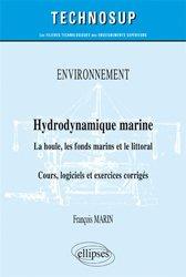 Dernières parutions sur Physique fondamentale, Environnement - Hydrodynamique marine - La houle, les fonds marins et le littoral - Cours, logiciels et exercices corrigés (niveau B)