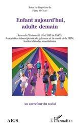 Dernières parutions dans Au carrefour du social, Enfant aujourd'hui, adulte demain
