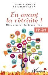Dernières parutions sur Grands-parents, En avant la retraite ! Mieux gérer la transition, 2e édition