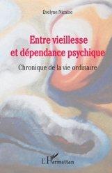 Dernières parutions sur Psychopathologie de l'adulte, Entre vieillesse et dépendance psychique