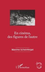 Dernières parutions sur Monographies, En cinéma, des figures de l'autre