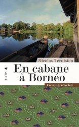 Dernières parutions sur Récits de voyages-explorateurs, En cabane à Bornéo