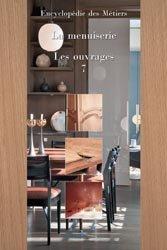 Dernières parutions dans Encyclopédie des métiers, Encyclopédie de la menuiserie volume 7 Les ouvrages